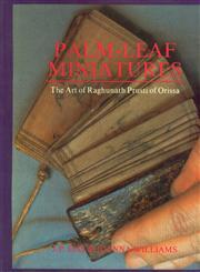 Palm-Leaf Miniatures The Art of Raghunath Prusti of Orissa 1st Edition,8170172756,9788170172758