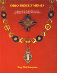 Indian Princely Medals A Record of the Orders, Decorations and Medals of the Indian Princely States 1st Edition,1897829191,9781897829196