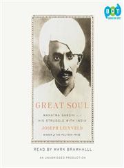 Great Soul Mahatma Gandhi and His Struggle with India Unabridged Edition,0307879267,9780307879264