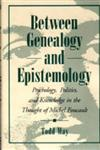 Between Genealogy and Epistemology Psychology, Politics and Knowledge in the Thought of Michel Foucault,0271009055,9780271009056