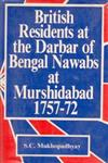 British Residents at the Darbar of the Bengal Nawabs at Murshidabad 1757-1772 1st Edition,8121202000,9788121202008