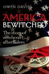 America Bewitched The Story of Witchcraft After Salem,0199578710,9780199578719