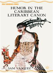Humor in the Caribbean Literary Can On,1137010282,9781137010285