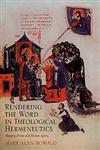 Rendering the Word in Theological Hermeneutics Mapping Divine and Human Agency,0754658775,9780754658771