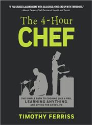 The 4 - Hour Chef The Simple Path to Cooking Like a Pro, Learning Anything, and Living the Good Life,0547884591,9780547884592