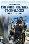 Emerging Military Technologies A Guide to the Issues,0313396132,9780313396137