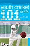 101 Youth Cricket Drills 1st Edition,140812890X,9781408128909