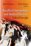 Recalls of Automobiles and Medical Devices Federal Oversight,1621001229,9781621001225