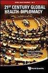 21st Century Global Health Diplomacy,9814355151,9789814355155