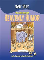 The Little Book of Heavenly Humor,0736947396,9780736947398