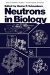Neutrons in Biology,0306415089,9780306415081