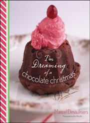 I'm Dreaming of a Chocolate Christmas 1st Edition,1118383567,9781118383568