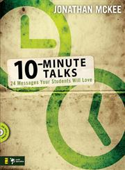 10-Minute Talks 24 Messages Your Students Will Love,031027494X,9780310274940