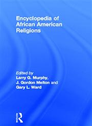 Encyclopedia of African American Religions,0815305001,9780815305002