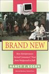 Brand New How Entrepreneurs Earned Consumers' Trust from Wedgwood to Dell 1st Edition,1578512212,9781578512218