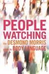 People Watching The Desmond Morris Guide to Body Language,0099429780,9780099429784