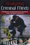 Analyzing Criminal Minds Forensic Investigative Science for the 21st Century,031339699X,9780313396991
