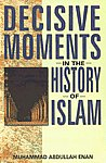 Decisive Moments in the History of Islam Translated from the Second Arabic Edition,8187570237,9788187570233
