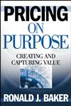 Pricing on Purpose Creating and Capturing Value,0471729809,9780471729808