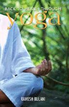 Back to Health Through Yoga,812911397X,9788129113979