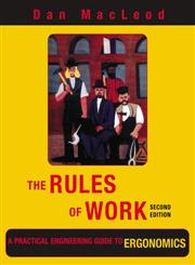 The Rules of Work A Practical Engineering Guide to Ergonomics 2nd Edition,1439899061,9781439899069