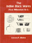 The Indian Black Wares First Millennium B.C. 1st Edition,8185268096,9788185268095