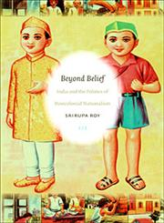 Beyond Belief India and the Politics of Postcolonial Nationalism,0822340011,9780822340010
