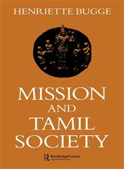 Mission and Tamil Society Social and Religious Change in South India (1840-1900),070070292X,9780700702923