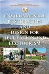 Environmental Restoration and Design for Recreation and Ecotourism,1439869863,9781439869864