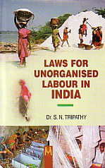 Laws for Unorganised Labour in India 1st Edition,8190658026,9788190658027