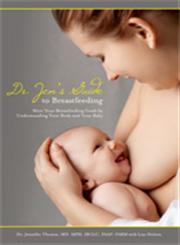 Dr. Jen's Guide to Breastfeeding,0984774645,9780984774647