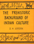 The Pre-Historic Background of Indian Culture 1st Edition,8121507316,9788121507318