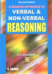 A Modern Approach to Verbal and Non-Verbal Reasoning Common Admission Test (CAT); Management Aptitude Test (Mat); Xavier Admission Test (XAT); AIMS Test for Management Admission (ATMA); Joint Management Entrance Test (JMET); Graduate Management Aptitude Test (GMAT); FMS and Other State Level Joint Entrance Tests. Also Useful for Hotel Management, Bank PO, RBI, SBIPO, NABARD, BSRB Recruitment, Railway Recruitment, SCRA, LICAAO, GICAAO, Asst. Grade, SSC, UDC, LDC, I Tax & Central Excise, CBI, CPO, B.Ed, MBBS, IAS, PCS, IFS etc. Revised Edition, Reprint,8121905516,9788121905510