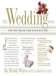The Wedding Book The Big Book for Your Big Day,0761139605,9780761139607
