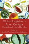Global Englishes in Asian Contexts Current and Future Debates,0230221025,9780230221024