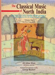 The Classical Music of North India The Music of the Baba Allauddin Gharana as taught by Ali Akbar Khan at the Ali Akbar College of Music : The First Years Study Vol. 1 5th Reprint,812150872X,9788121508728