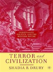Terror and Civilization Christianity, Politics, and the Western Psyche,140397294X,9781403972941