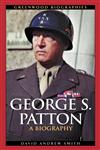 George S. Patton A Biography,0313323534,9780313323539