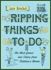 Ripping Things to Do The Best Games and Ideas from Children's Books,0340980966,9780340980965