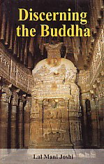 Discerning the Buddha A Study of Buddhism and of the Brahmanical Hindu Attitude to it,8121501385,9788121501385