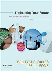 Engineering Your Future A Brief Introduction to Engineering 5th Edition,0199348057,9780199348053