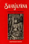 Sahajayana A Study of Tantric Buddhism 1st Edition,8185094454,9788185094458