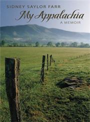 My Appalachia A Memoir,0813124506,9780813124506