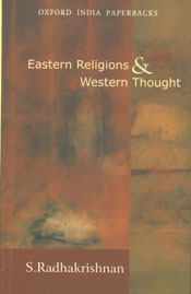 Eastern Religions and Western Thought Oxford India Paperbacks, 15th Impression,0195624564,9780195624564
