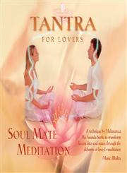 Tantra for Lovers: Soul Mate Meditation,184409555X,9781844095551