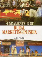 Fundamentals of Rural Marketing in India 1st Edition,8178848864,9788178848860
