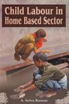 Child Labour in Home Based Sector 1st Published,8188836680,9788188836680