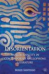 Disorientation Muslim Identity In Contemporary Anglophone Literature,1137281715,9781137281715