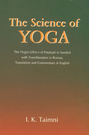 9788170592112 The Science Of Yoga The Yoga Sutras Of Patanjali In Sanskrit With Transliteration In Roman Translation In English And Commentary In English 1st Edition 12th Reprint Printsasia Com