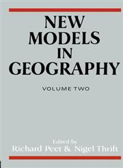 New Models in Geography - Vol 2 The Political Economy Perspective,004445421X,9780044454212
